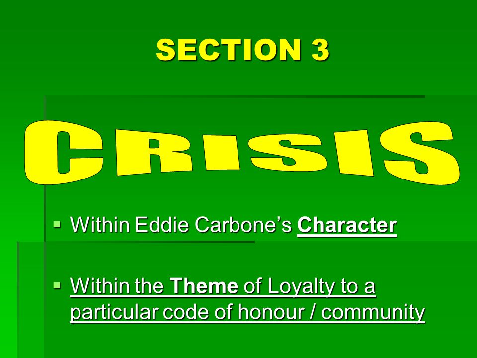 SECTION 3 CRISIS Within Eddie Carbone's Character