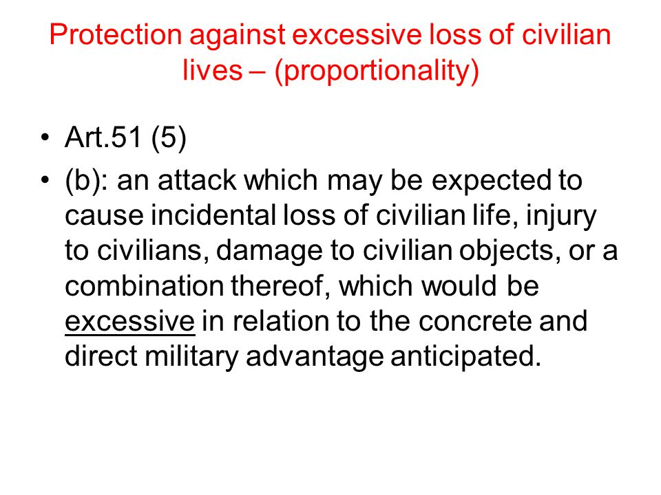 Protection against excessive loss of civilian lives – (proportionality)