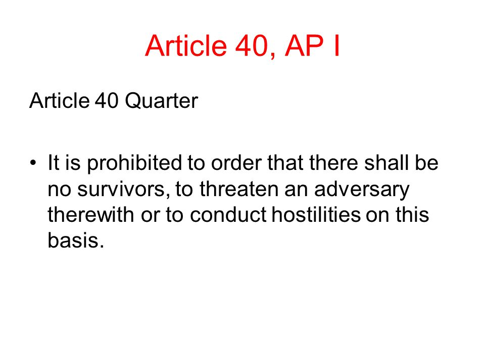 Article 40, AP I Article 40 Quarter