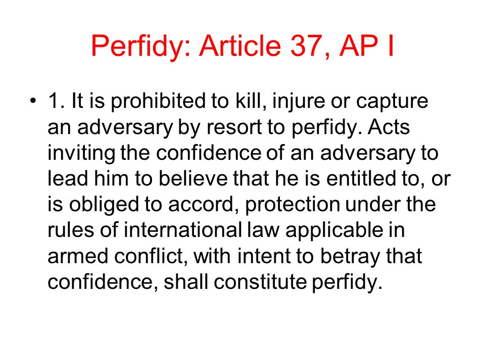 Perfidy: Article 37, AP I