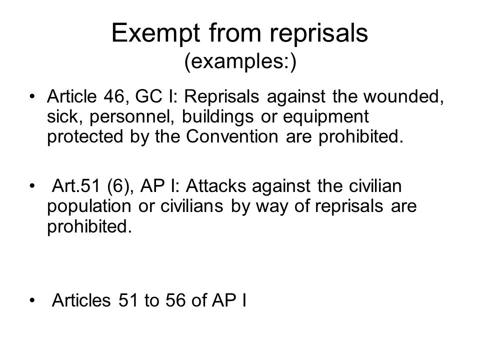 Exempt from reprisals (examples:)