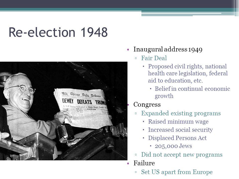 Re-election 1948 Inaugural address 1949 Congress Failure Fair Deal