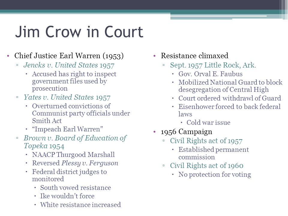 Jim Crow in Court Chief Justice Earl Warren (1953) Resistance climaxed