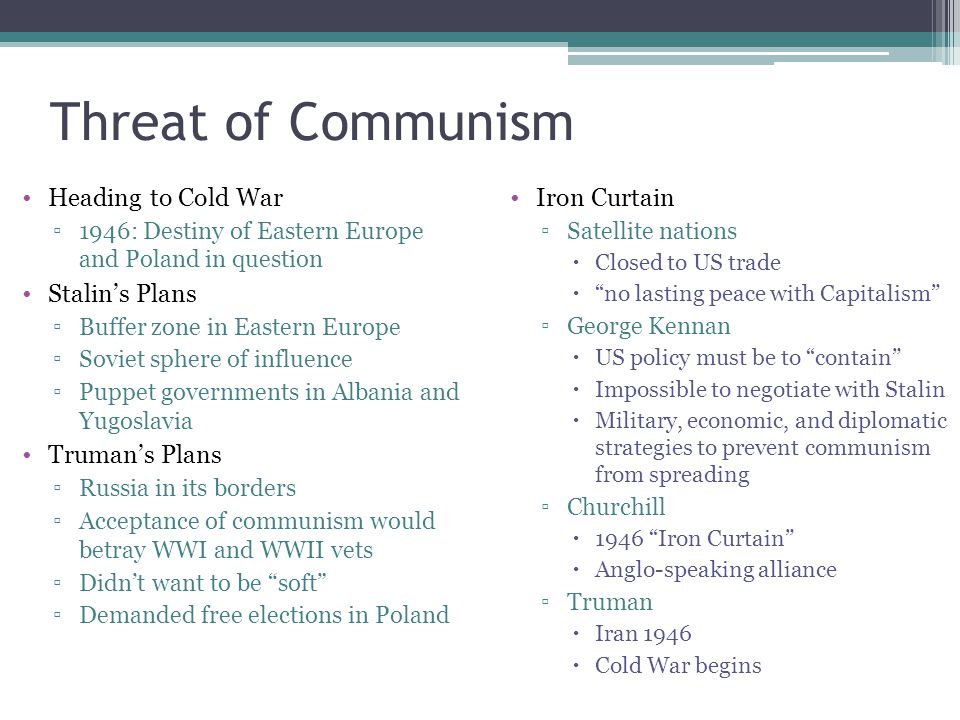 Threat of Communism Heading to Cold War Stalin's Plans Truman's Plans