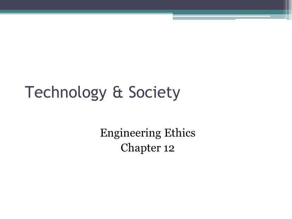 Engineering Ethics Chapter 12