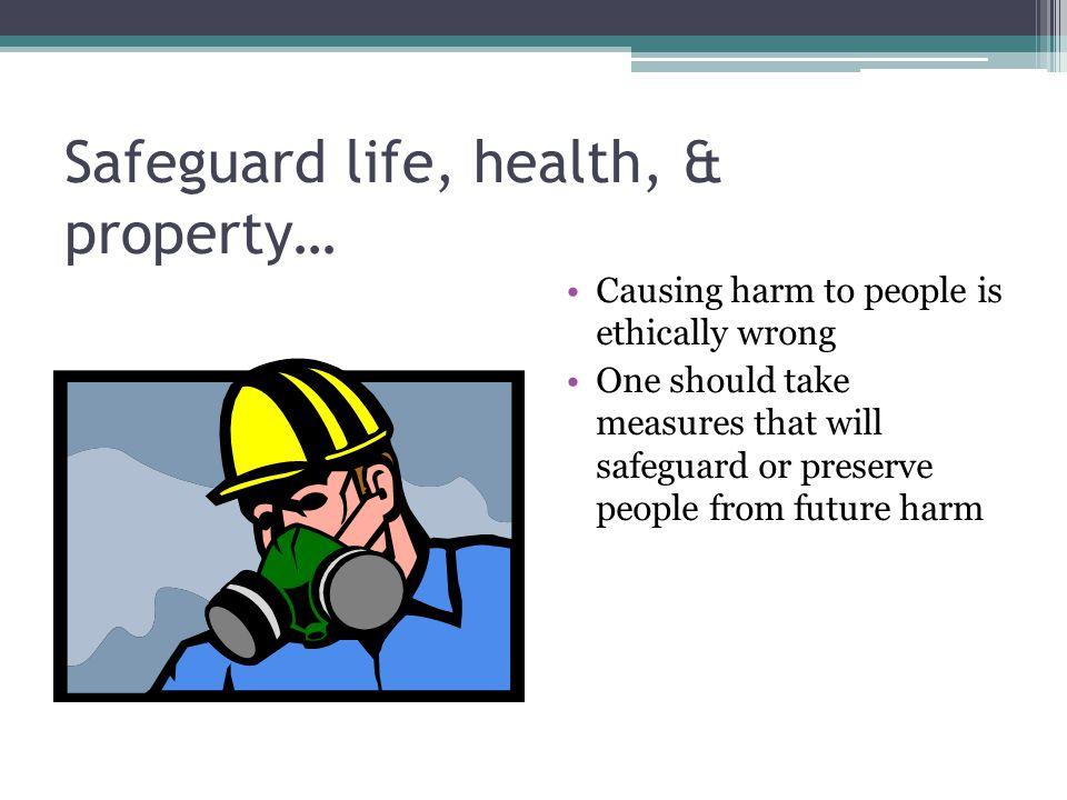 Safeguard life, health, & property…