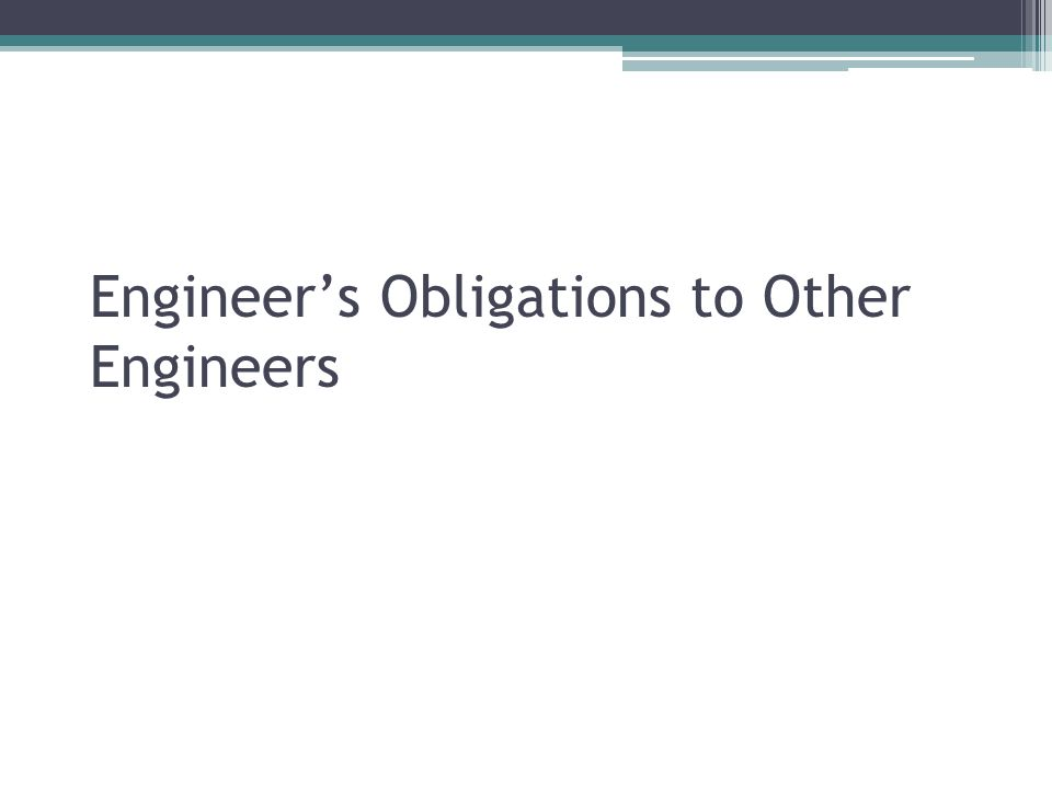 Engineer's Obligations to Other Engineers