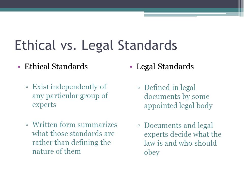 Ethical vs. Legal Standards