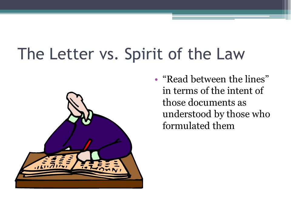 The Letter vs. Spirit of the Law
