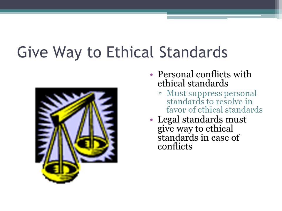 Give Way to Ethical Standards