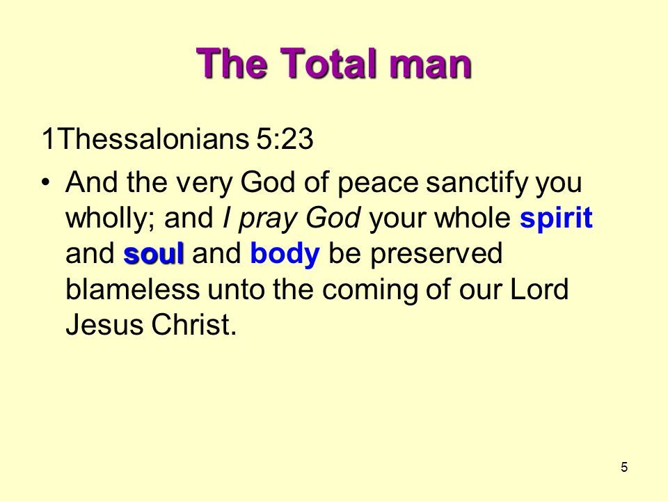The Total man 1Thessalonians 5:23