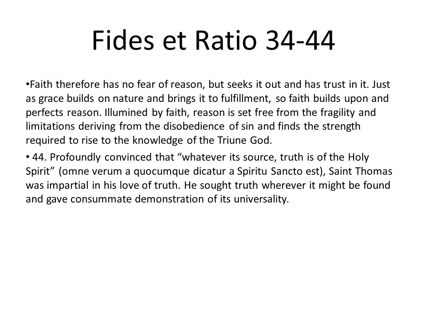 fides et ratio Encyclical letter fides et ratio of the supreme pontiff john paul ii to the bishops of the catholic church on the relationship between faith and reason.
