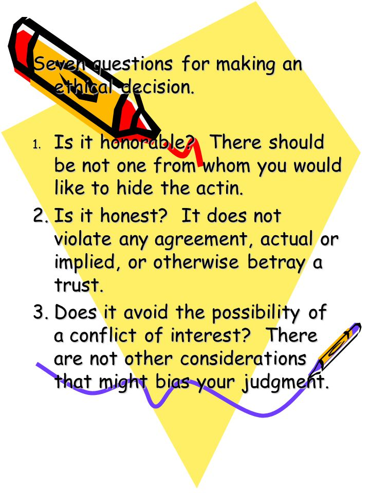 Seven questions for making an ethical decision.