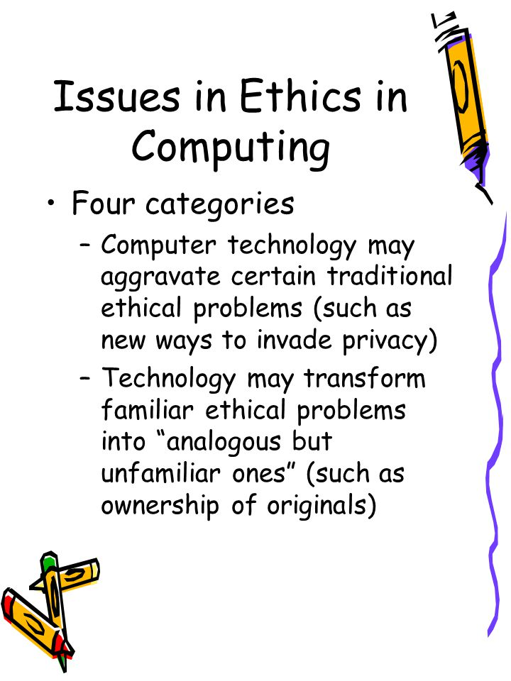 Issues in Ethics in Computing