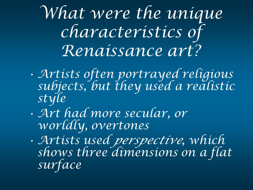 What were the unique characteristics of Renaissance art