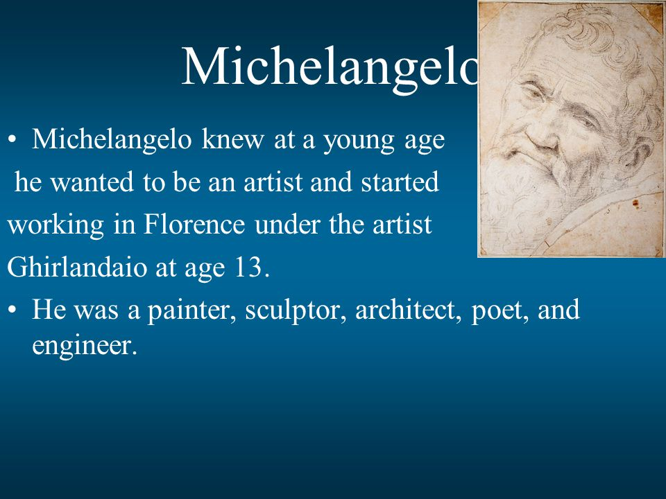Michelangelo Michelangelo knew at a young age
