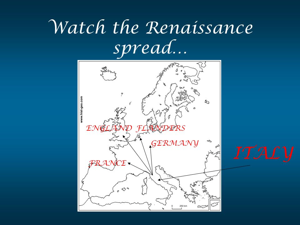 Watch the Renaissance spread…