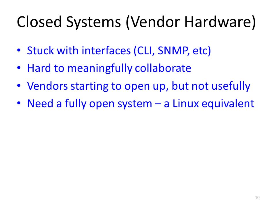 Closed Systems (Vendor Hardware)