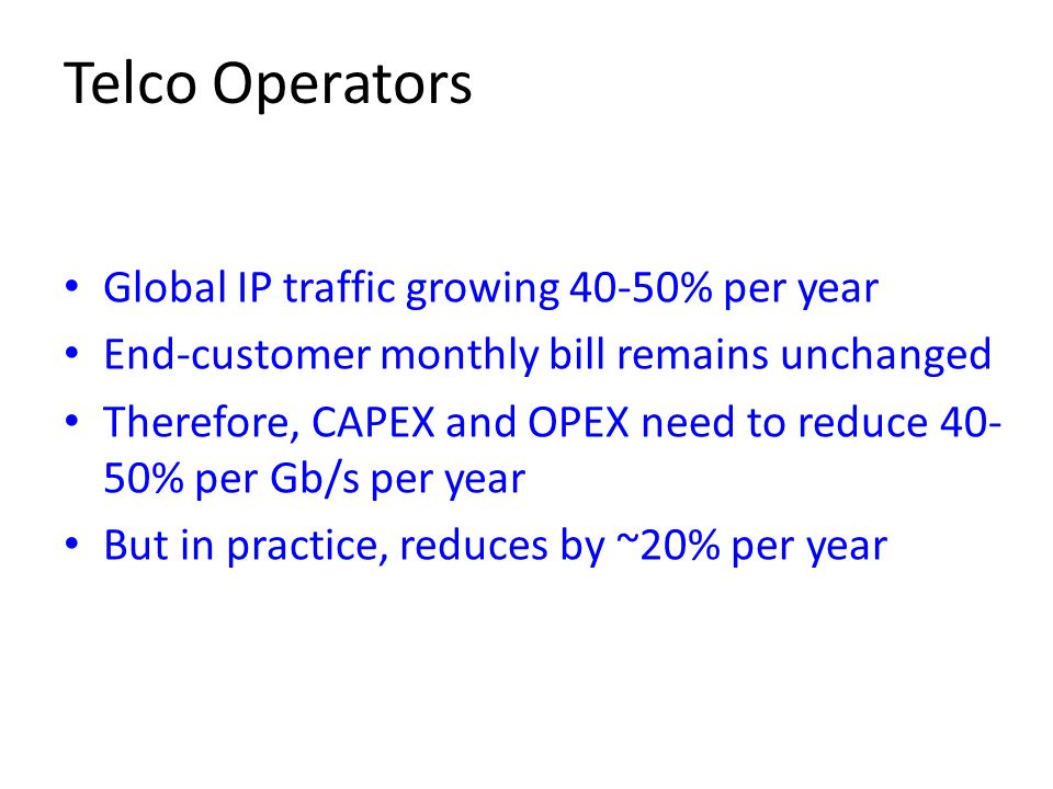 Telco Operators Global IP traffic growing 40-50% per year