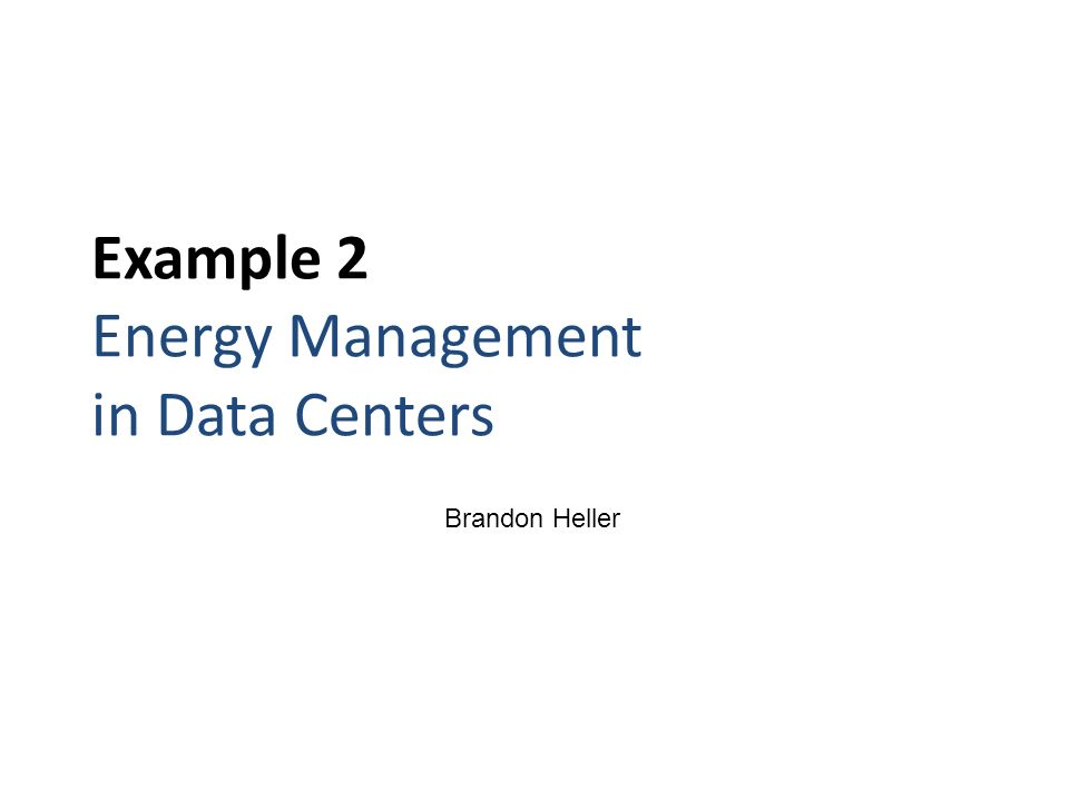 Example 2 Energy Management in Data Centers