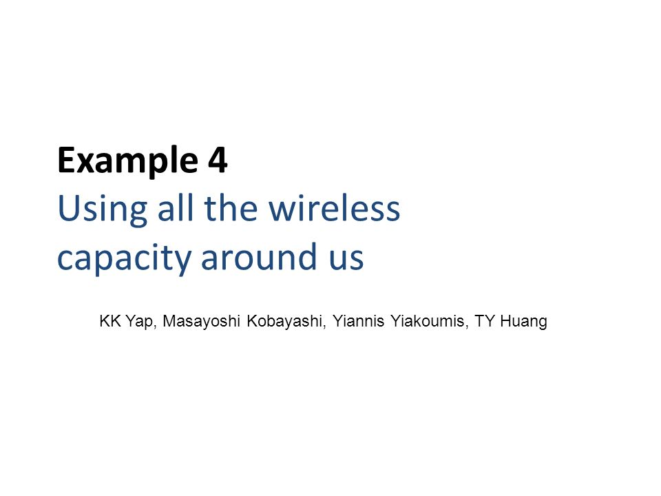 Example 4 Using all the wireless capacity around us