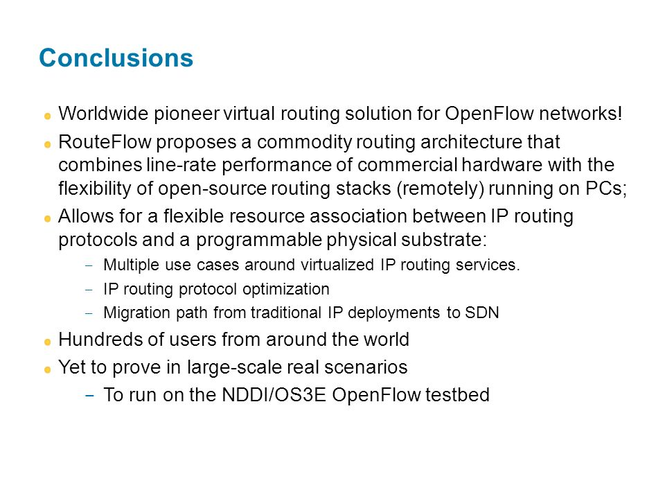 Conclusions Worldwide pioneer virtual routing solution for OpenFlow networks!