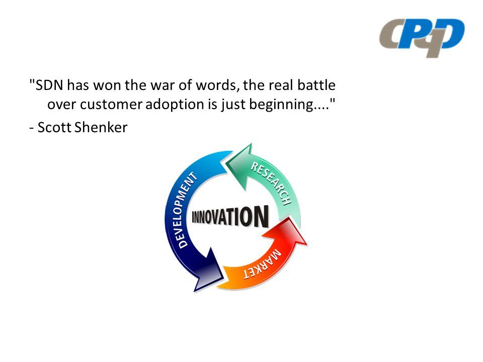 SDN has won the war of words, the real battle over customer adoption is just beginning Scott Shenker