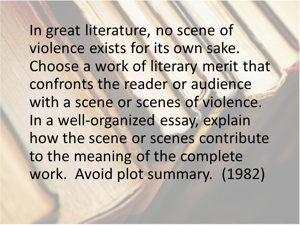 In great literature, no scene of violence exists for its own sake