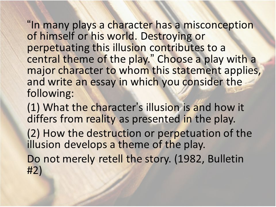 In many plays a character has a misconception of himself or his world