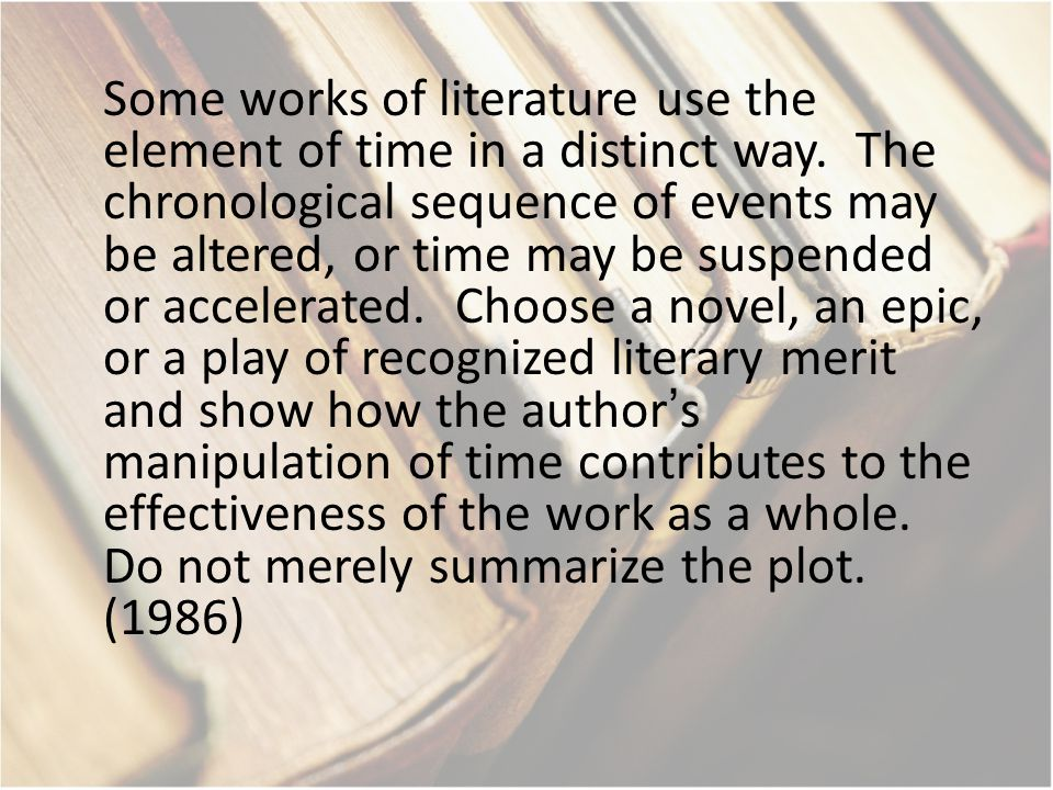Some works of literature use the element of time in a distinct way