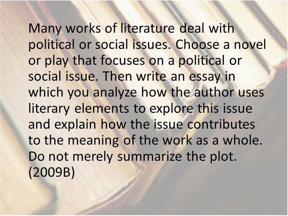 Many works of literature deal with political or social issues