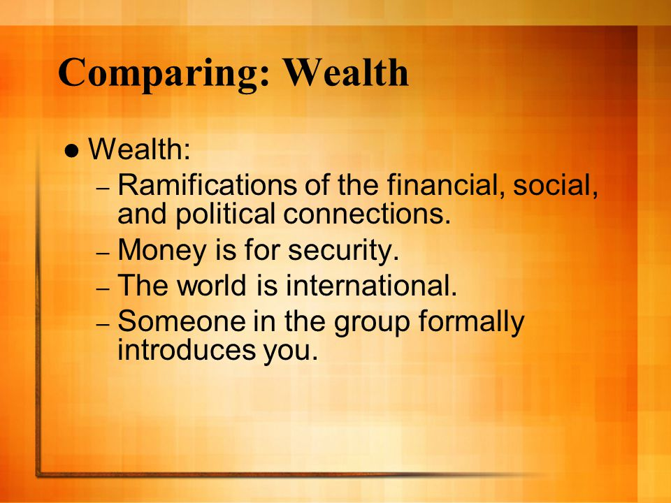 Comparing: Wealth Wealth: