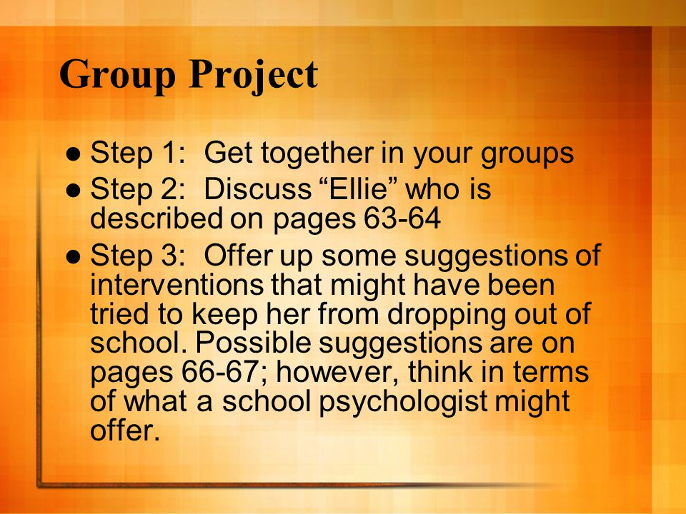 Group Project Step 1: Get together in your groups