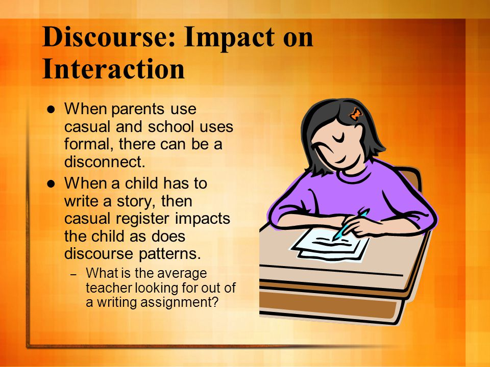 Discourse: Impact on Interaction