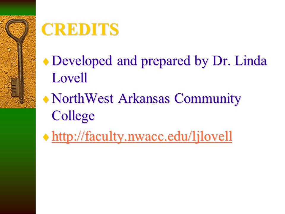 CREDITS Developed and prepared by Dr. Linda Lovell