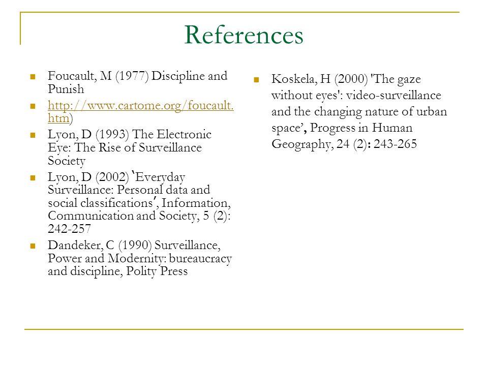 References Foucault, M (1977) Discipline and Punish