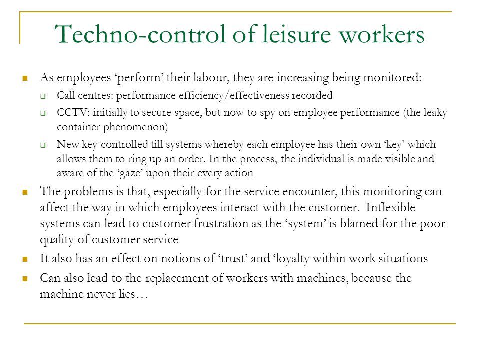 Techno-control of leisure workers