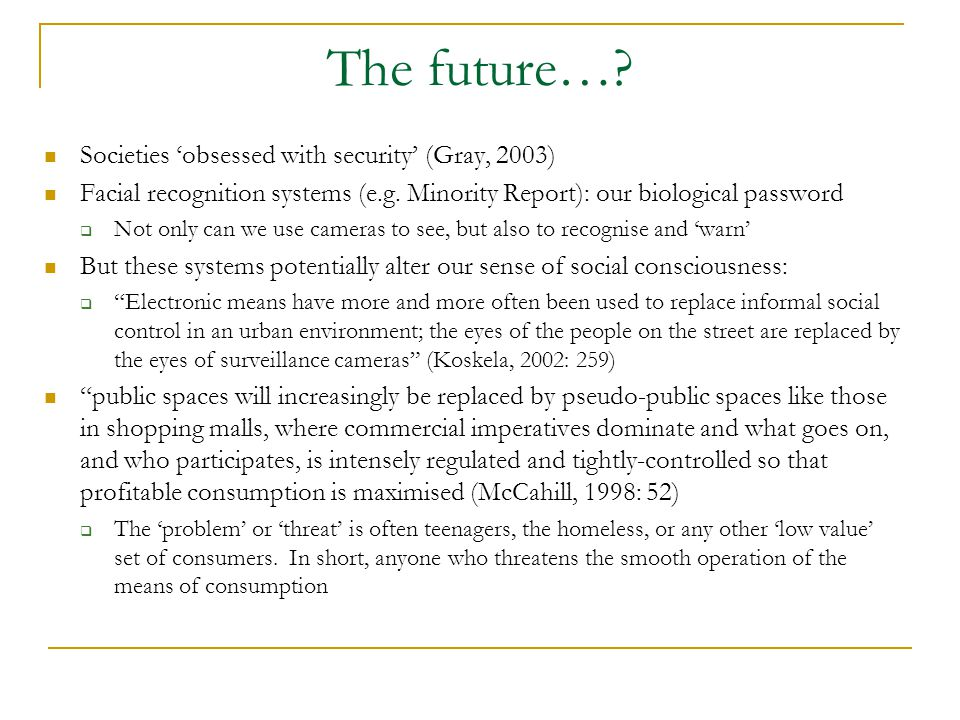 The future… Societies 'obsessed with security' (Gray, 2003)