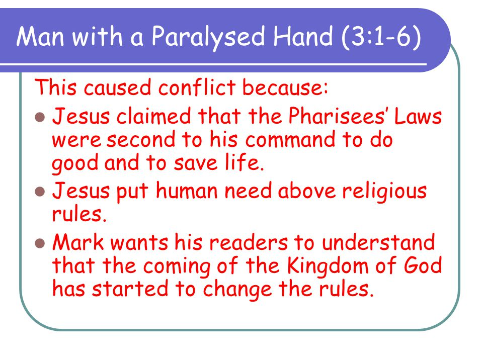 Man with a Paralysed Hand (3:1-6)