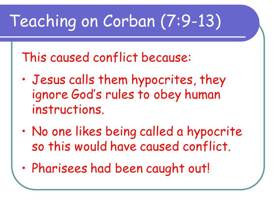 Teaching on Corban (7:9-13)