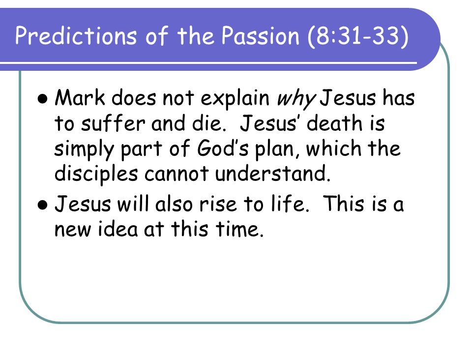Predictions of the Passion (8:31-33)