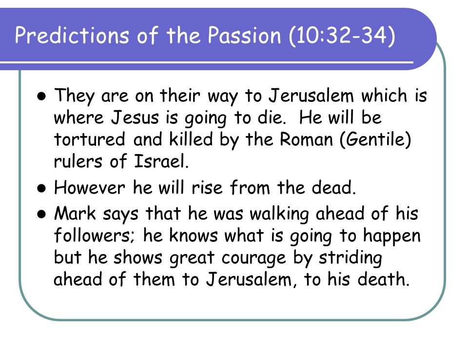 Predictions of the Passion (10:32-34)