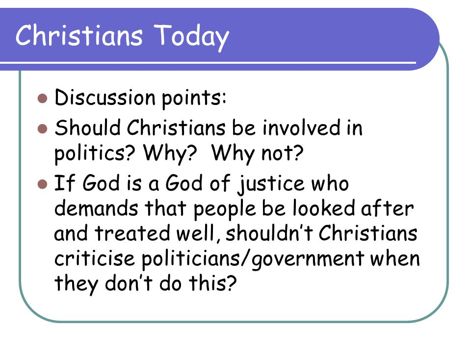 Christians Today Discussion points: