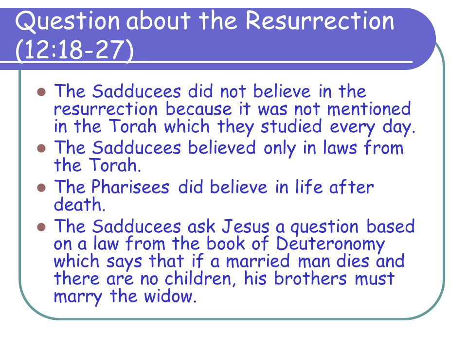 Question about the Resurrection (12:18-27)