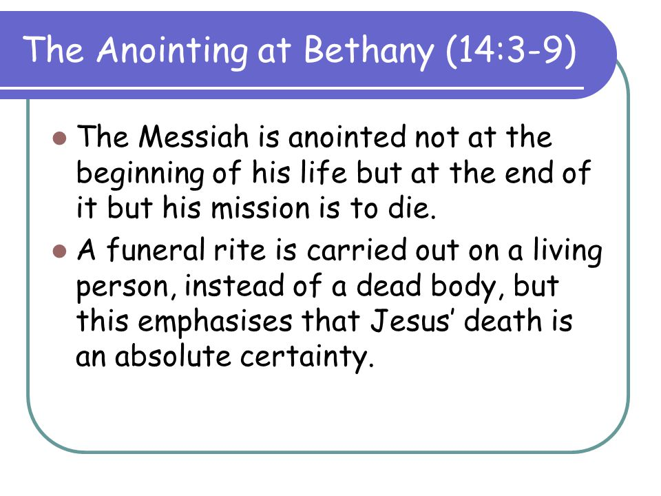 The Anointing at Bethany (14:3-9)