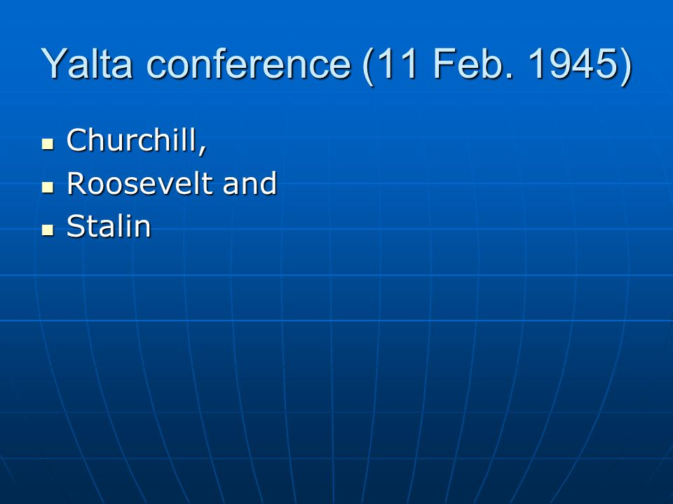 Yalta conference (11 Feb. 1945)