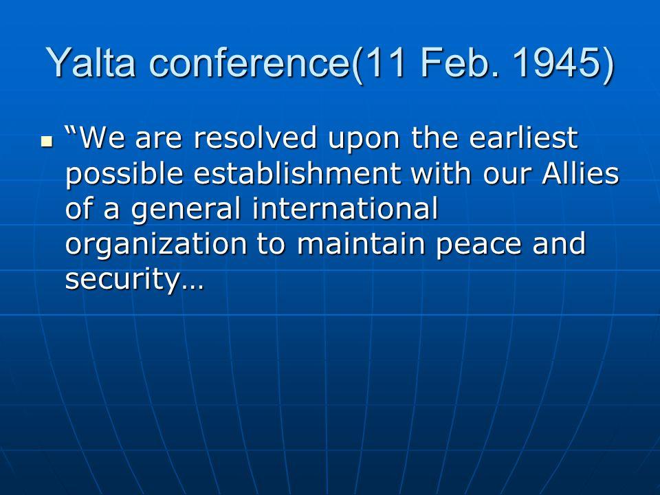 Yalta conference(11 Feb. 1945)