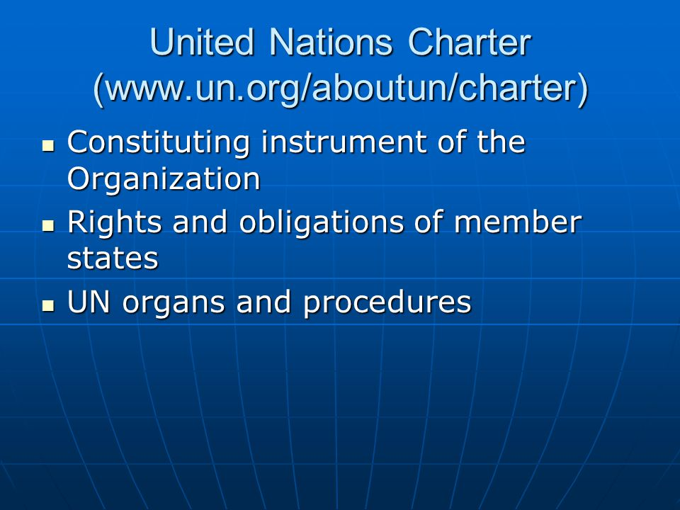 United Nations Charter (www.un.org/aboutun/charter)