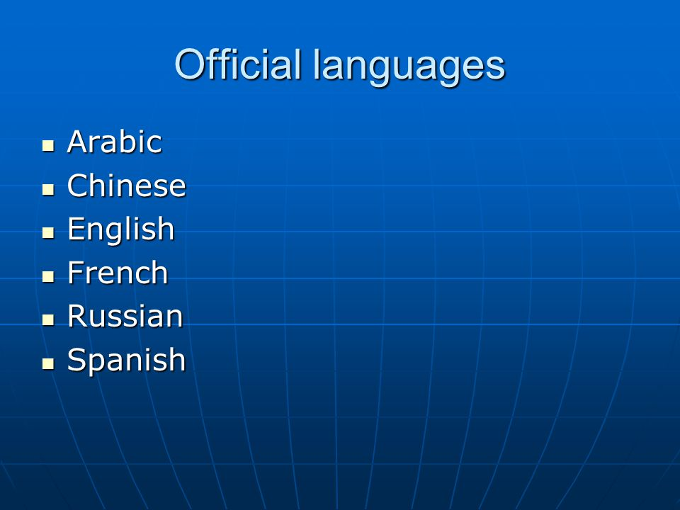 Official languages Arabic Chinese English French Russian Spanish