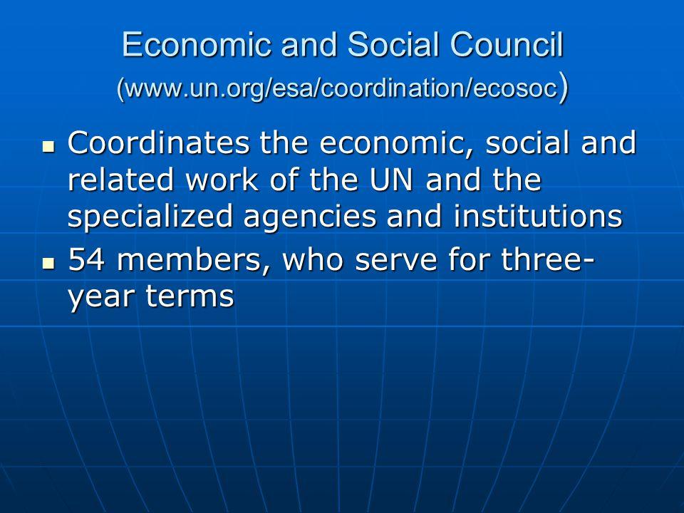 Economic and Social Council (www.un.org/esa/coordination/ecosoc)